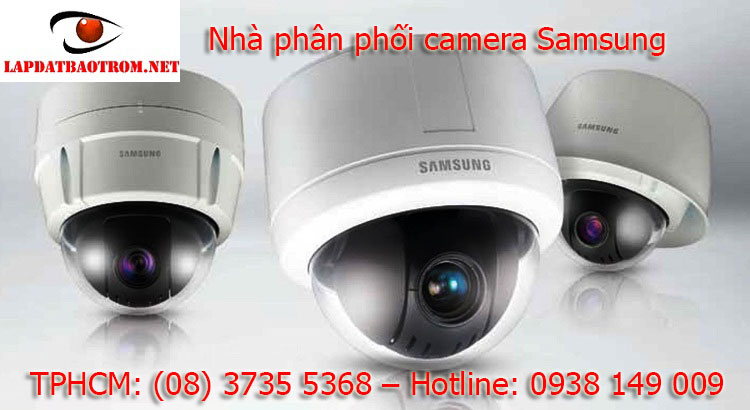 nhà phân phối camera Samsung